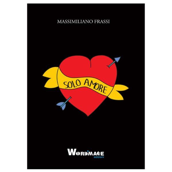 """""""Solo Amore"""" di Massimiliano Frassi (nuova edizione)"""